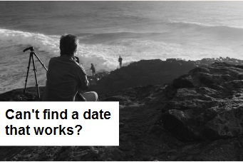 Can't find a date that works?